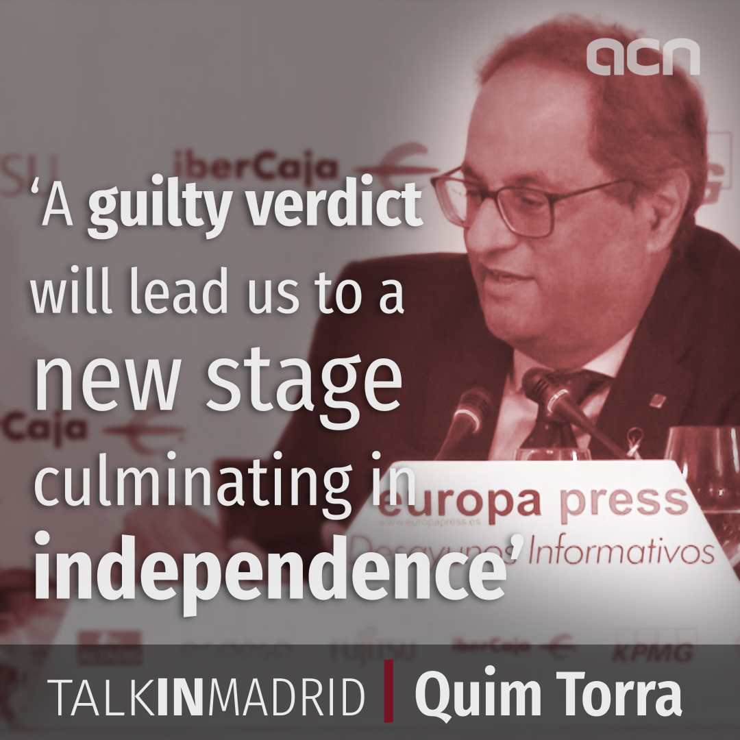 "President Torra: ""A guilty verdict will lead us to a new stage culminating in independence"""