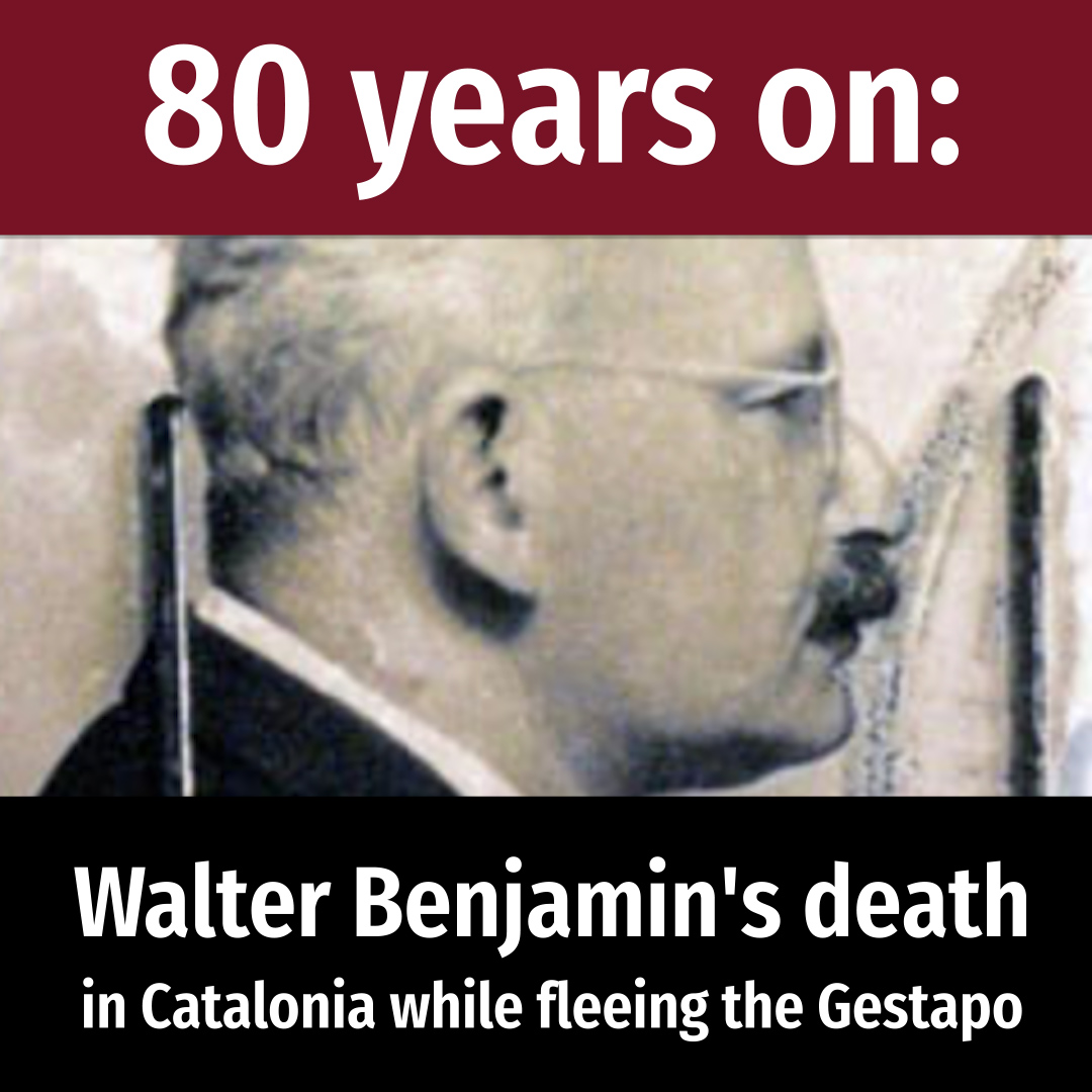 80 years on: Walter Benjamin's death in Catalonia while fleeing Gestapo