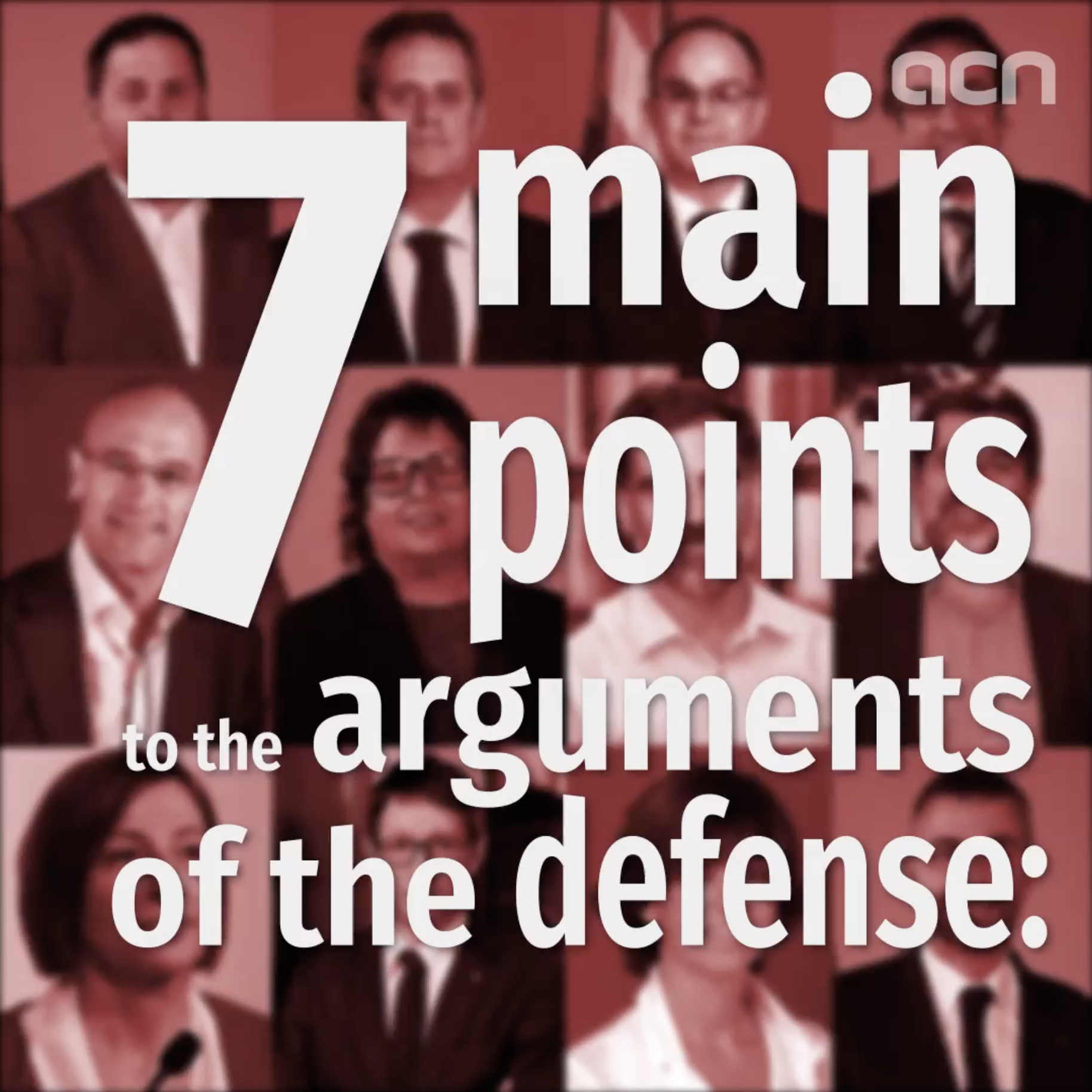 Seven keys to understanding defendants' arguments in the independence trial
