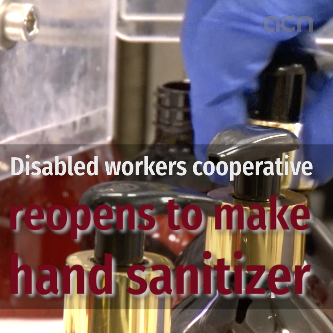 Disabled workers cooperative reopens to make hand sanitizer