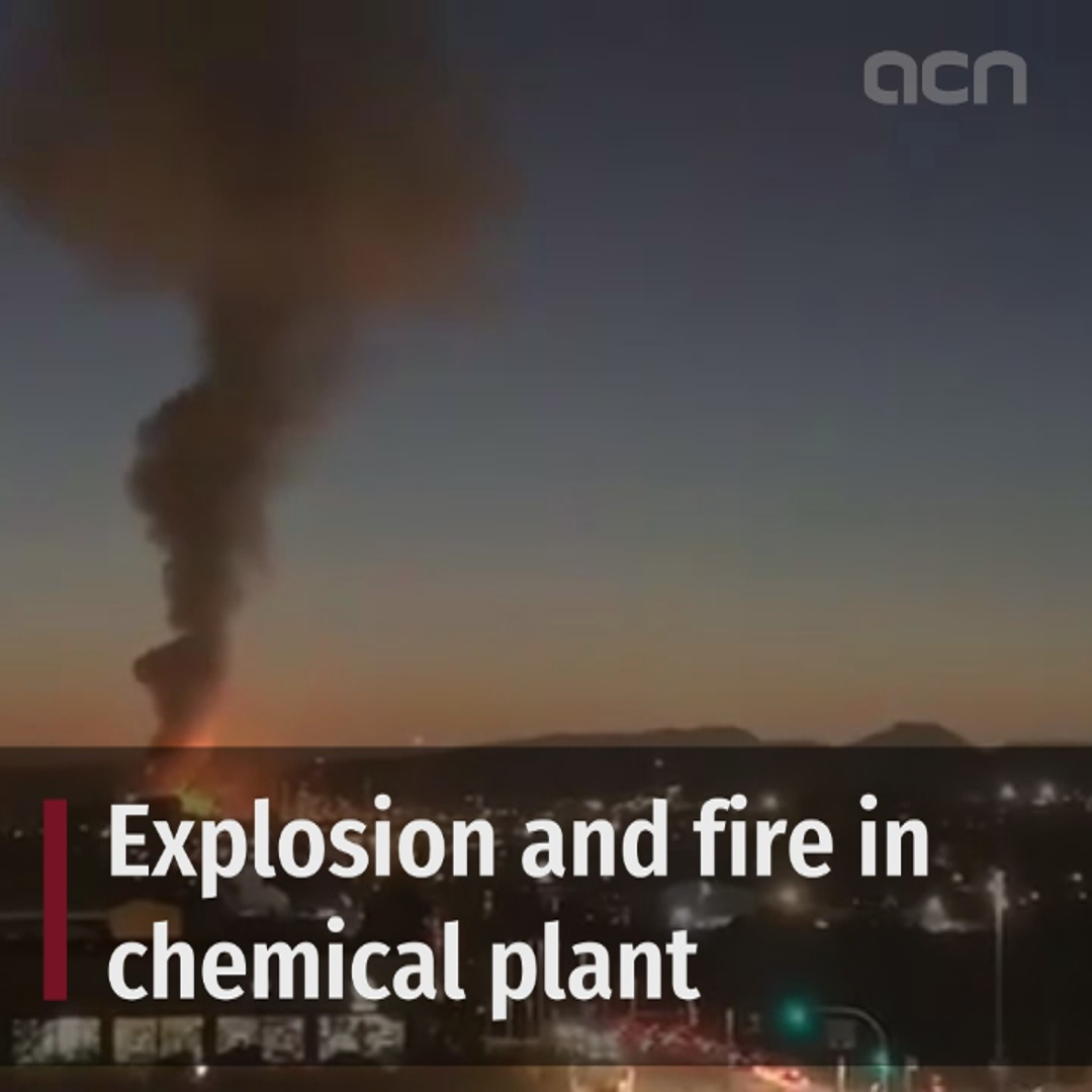 Explosion and fire in chemical plant in Tarragona