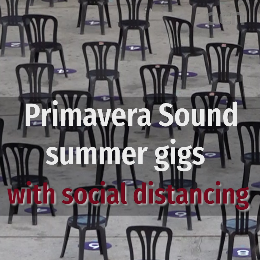 Primavera Sound summer gigs with social distancing